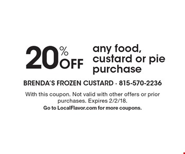20% Off any food, custard or pie purchase. With this coupon. Not valid with other offers or prior purchases. Expires 2/2/18. Go to LocalFlavor.com for more coupons.