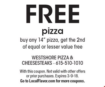 FREE pizza. Buy any 14