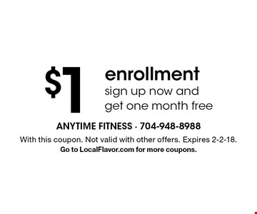 $1 enrollment. Sign up now and get one month free. With this coupon. Not valid with other offers. Expires 2-2-18. Go to LocalFlavor.com for more coupons.