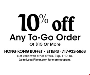 10% off Any To-Go Order Of $15 Or More. Not valid with other offers. Exp. 1-19-18.Go to LocalFlavor.com for more coupons.