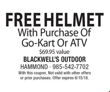 Free Helmet With Purchase Of Go-Kart Or ATV. $69.95 value. With this coupon. Not valid with other offers or prior purchases. Offer expires 6/15/18.