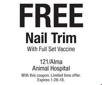 FREE Nail Trim With Full Set Vaccine. With this coupon. Limited time offer. Expires 1-26-18.