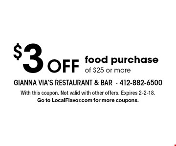 $3 off food purchase of $25 or more. With this coupon. Not valid with other offers. Expires 2-2-18. Go to LocalFlavor.com for more coupons.