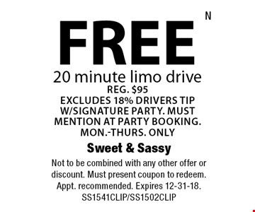 FREE 20 minute limo drive Reg. $95 excludes 18% drivers tip w/signature party. must mention at party booking. Mon.-Thurs. Only. Not to be combined with any other offer or discount. Must present coupon to redeem. Appt. recommended. Expires 12-31-18. SS1541CLIP/SS1502CLIP