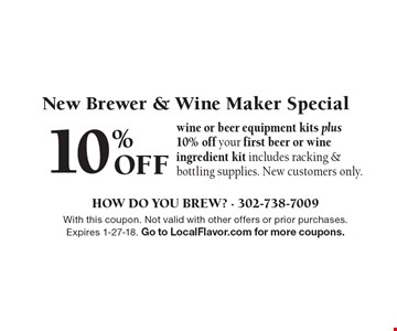 10% Off wine or beer equipment kits plus 10% off your first beer or wine ingredient kit includes racking & bottling supplies. New customers only. With this coupon. Not valid with other offers or prior purchases. Expires 1-27-18. Go to LocalFlavor.com for more coupons.