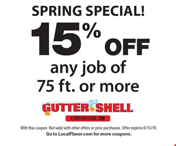 Spring special! 15% Off any job of 75 ft. or more. With this coupon. Not valid with other offers or prior purchases. Offer expires 6/15/18.  Go to LocalFlavor.com for more coupons.