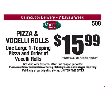 Pizza & Vocelli Rolls, One Large 1-Topping Pizza and Order of Vocelli Rolls $15.99