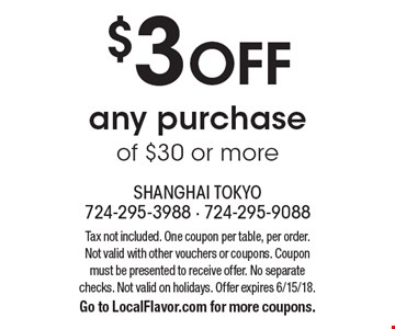 $3 off any purchase of $30 or more. Tax not included. One coupon per table, per order. Not valid with other vouchers or coupons. Coupon must be presented to receive offer. No separate checks. Not valid on holidays. Offer expires 6/15/18. Go to LocalFlavor.com for more coupons.