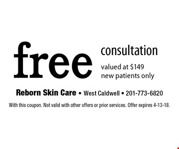 Free consultation. Valued at $149. New patients only. With this coupon. Not valid with other offers or prior services. Offer expires 4-13-18.