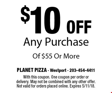 $10 Off Any Purchase Of $55 Or More. With this coupon. One coupon per order or delivery. May not be combined with any other offer. Not valid for orders placed online. Expires 5/11/18.