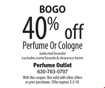 BOGO. 40% off Perfume Or Cologne (selected brands). Excludes some brands & clearance items. With this coupon. Not valid with other offers or prior purchases. Offer expires 2-2-18.