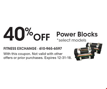 40% Off Power Blocks. Select models. With this coupon. Not valid with other offers or prior purchases. Expires 12-31-18.