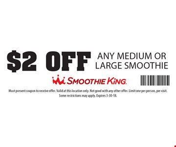 $2 Off Any Medium or Large Smoothie. Must present coupon to receive offer. Valid at this location only. Not good with any other offer. Limit one per person, per visit. Some restrictions may apply. Expires 3-30-18.