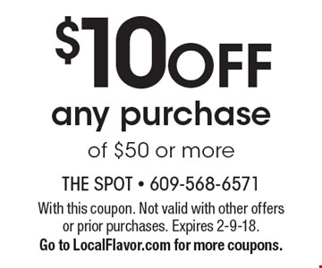 $10 off any purchase of $50 or more. With this coupon. Not valid with other offers or prior purchases. Expires 2-9-18. Go to LocalFlavor.com for more coupons.
