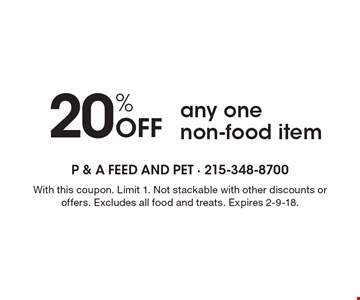 20% off any one non-food item. With this coupon. Limit 1. Not stackable with other discounts or offers. Excludes all food and treats. Expires 2-9-18.