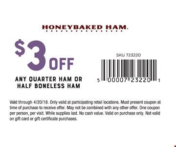 $3 Off Any Quarter Ham or Half Boneless Ham