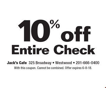 10% off Entire Check. With this coupon. Cannot be combined. Offer expires 6-8-18.