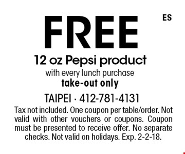 Free 12 oz Pepsi product with every lunch purchase take-out only. Tax not included. One coupon per table/order. Not valid with other vouchers or coupons. Coupon must be presented to receive offer. No separate checks. Not valid on holidays. Exp. 2-2-18.