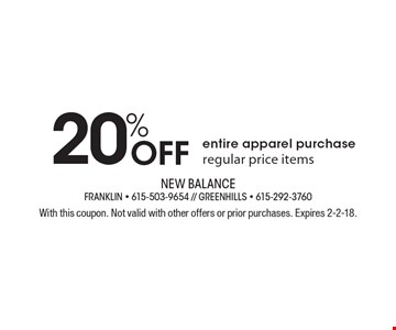 20% Off entire apparel purchase regular price items. With this coupon. Not valid with other offers or prior purchases. Expires 2-2-18.