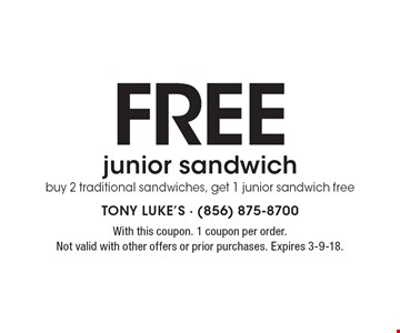 Free junior sandwich. Buy 2 traditional sandwiches, get 1 junior sandwich free. With this coupon. 1 coupon per order. Not valid with other offers or prior purchases. Expires 3-9-18.