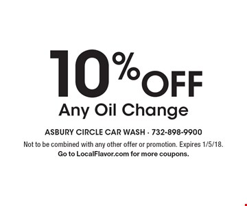 10% Off Any Oil Change. Not to be combined with any other offer or promotion. Expires 1/5/18. Go to LocalFlavor.com for more coupons.