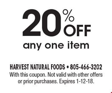 20% off any one item. With this coupon. Not valid with other offers or prior purchases. Expires 1-12-18.