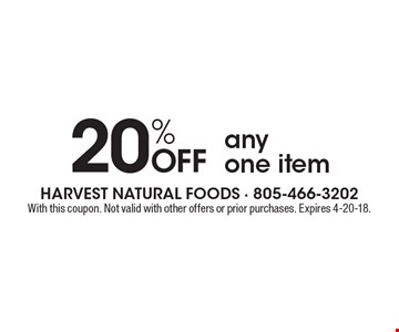 20% off any one item. With this coupon. Not valid with other offers or prior purchases. Expires 4-20-18.