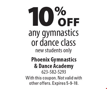 10% off any gymnastics or dance class. New students only. With this coupon. Not valid with other offers. Expires 5-9-18.
