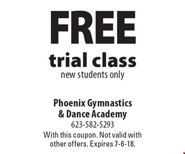 Free trial class new students only. With this coupon. Not valid with other offers. Expires 7-6-18.