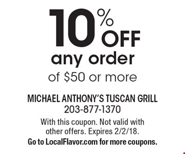 10% OFF any order of $50 or more. With this coupon. Not valid with  other offers. Expires 2/2/18. Go to LocalFlavor.com for more coupons.