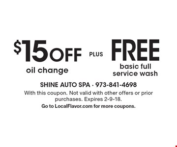 $15 OFF oil change plus FREE basic full service wash. With this coupon. Not valid with other offers or prior purchases. Expires 2-9-18. Go to LocalFlavor.com for more coupons.