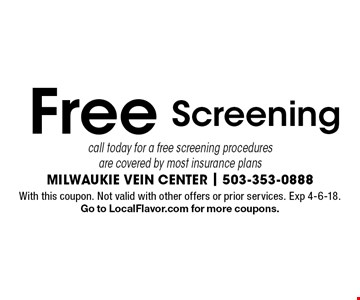 Free Screening call today for a free screening procedures are covered by most insurance plans. With this coupon. Not valid with other offers or prior services. Exp 4-6-18.Go to LocalFlavor.com for more coupons.