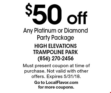 $50 off Any Platinum or Diamond Party Package. Must present coupon at time of purchase. Not valid with other offers. Expires 5/31/18. Go to LocalFlavor.com for more coupons.