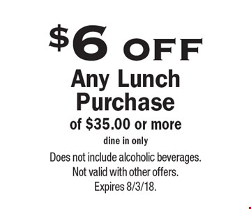 $6 off Any Lunch Purchase of $35.00 or more. Dine in only. Does not include alcoholic beverages. Not valid with other offers. Expires 8/3/18.
