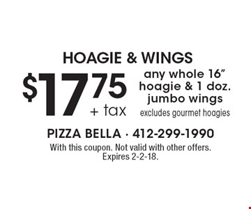 HOAGIE & WINGS $17.75+ tax any whole 16