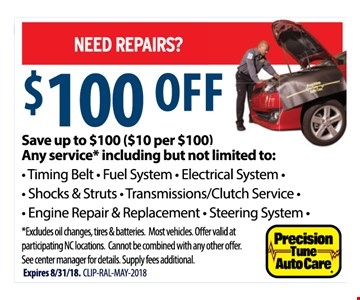 • Timing belts • Fuel systek • electrical system • shocks & struts • Transmissions/Clutch service • Engine Repair & Replacement • steering system   *Excludes oil changed, tires & batteries. Most vehicles. Offer valid at participating NC locations. Cannot combined with any other offer. See manager for details. Supply fees additional