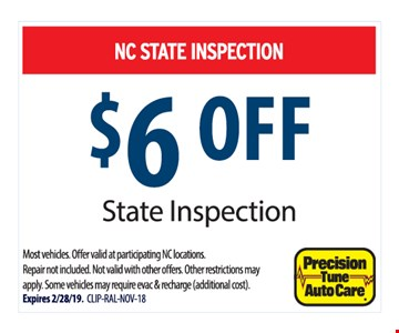 $6 off state inspection. Most vehicles. Offer valid at participating NC locations. Repair not included. Not valid with other offers. Other restrictions may apply. Some vehicles may require evac & recharge (additional cost). Expires 2/28/19. CLIP-RAL-NOV-18