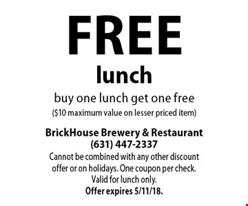 Free lunch. Buy one lunch get one free ($10 maximum value on lesser priced item). Cannot be combined with any other discount offer or on holidays. One coupon per check.Valid for lunch only. Offer expires 5/11/18.