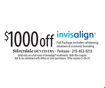 $1000 off invisalign. Full Package includes: whitening, retainers & cosmetic bonding. Valid only on a full case of Invisalign treatments. With this coupon. Not to be combined with offers or prior purchases. Offer expires 2-28-18.