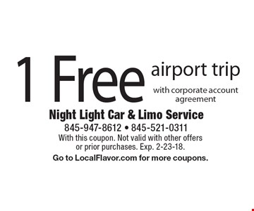 1 Free airport trip with corporate account agreement. With this coupon. Not valid with other offers or prior purchases. Exp. 2-23-18. Go to LocalFlavor.com for more coupons.