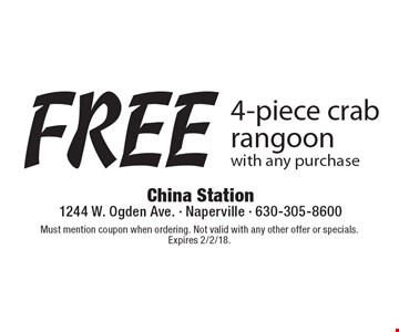 Free 4-piece crab rangoon with any purchase. Must mention coupon when ordering. Not valid with any other offer or specials. Expires 2/2/18.