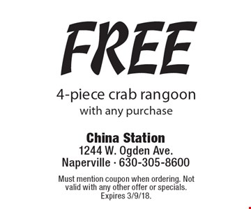 Free 4-piece crab rangoon with any purchase. Must mention coupon when ordering. Not valid with any other offer or specials. Expires 3/9/18.