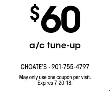 $60 a/c tune-up. May only use one coupon per visit. Expires 7-20-18.