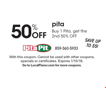 50% Off pita. Buy 1 Pita, get the 2nd 50% OFF. With this coupon. Cannot be used with other coupons, specials or certificates. Expires 1/15/18. Go to LocalFlavor.com for more coupons.