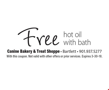 Free hot oil with bath. With this coupon. Not valid with other offers or prior services. Expires 3-30-18.