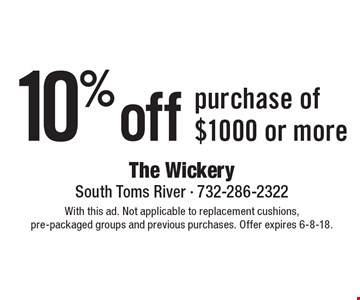 10% off purchase of $1000 or more. With this ad. Not applicable to replacement cushions, pre-packaged groups and previous purchases. Offer expires 6-8-18.