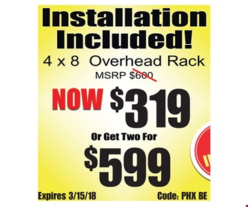 $319 4x8 overhead rack or $599 for two