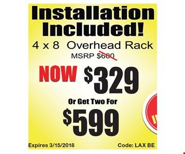 4x8 Overhead Rack Now $329