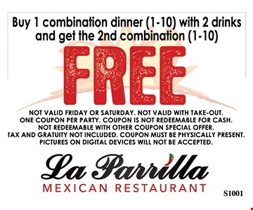 Buy 1 combination dinner (1-10) with 2 drinks and get the 2nd combination Free - not valid friday or saturday. not valid with take-out. One coupon per party. coupon is not redeemable for cash. not redeemable with other coupon special offer. tax and gratuity not included. coupon must be physcally present. pictures or digital devices will not be accepted.