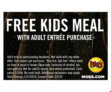 Free Kids Meal with adult entree purchase.